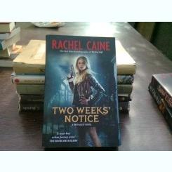 Two weeks' notice - Rachel Caine   (Două săptămâni înainte)