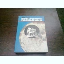 ULTIMA EXPEDITIE - ROBERT FALCON SCOTT