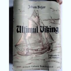 ULTIMUL VIKING - JOHAN BOJER