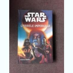 UMBRELE IMPERIULUI - STEVE PERRY  (STAR WARS)