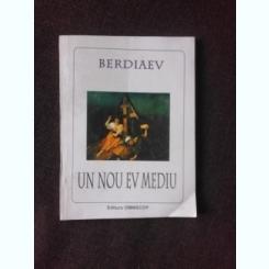 UN NOU EV MEDIU - BERDIAEFF
