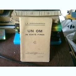 UN OM IN TOATA FIREA - I.A. BASSARABESCU