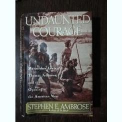 UNDAUNTED COURAGE - STEPHEN E.AMBROSE