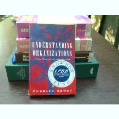 Understanding organizations - Charles Handy  (Intelegerea organizatiilor)