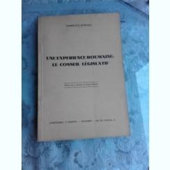 UNE EXPERIENCE ROUMAINE, LE CONSEIL LEGISLATIF - CORNELIUS RUDESCO  (CARTE IN LIMBA FRANCEZA)