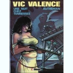 UNE NUIT CHEZ TENNESSEE - VIC VALENCE  (CARTE CU BENZI DESENATE, TEXT IN LIMBA FRANCEZA)