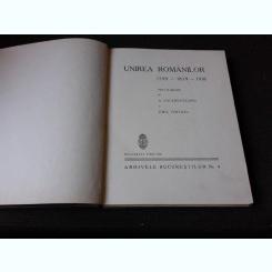 UNIREA ROMANILOR 1599-1859-1918 - A. SACERDOTEANU, EMIL VIRTOSU