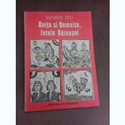 Unita si Domnita, fetele Gainusei - Maria Itu, ilustratii de Clarette Wechtel