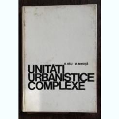 UNITATI URBANISTICE COMPLEXE- R.RAU/D MIHUTA