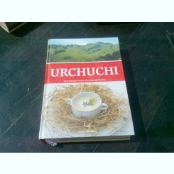 URCHUCHI - MARTIN WEISS  (CARTE DE BUCATE DIN GERMANIA SI ELVETIA, TEXT IN LIMBA GERMANA)