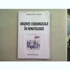 URGENTE CHIRURGICALE IN HEMATOLOGIE - HORTENSIA IONITA