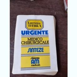 URGENTE MEDICO-CHIRURGICALE. SINTEZE - LUCRETIA TITIRCA