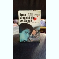 URMA SANGELUI TAU PE ZAPADA - BORGES GARCIA MARQUEZ