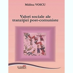 VALORI SOCIALE ALE TRANZITIEI POST-COMUNISTE - MALINA VOICU  (DEDICATIE)