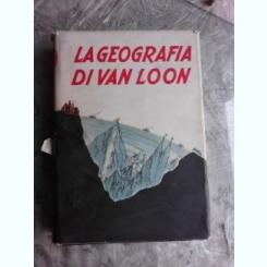 VAN LOON - LA GEOGRAFIA {BOMPIANI 1934, 444 PAG FORMAT APROPIAT A4, COPERTI CARTONATE SUPRACOPERTA}