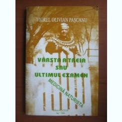 VARSTA A TREIA SAU ULTIMUL EXAMEN - VIOREL OLIVIAN PASCANU