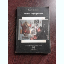 VARSTELE VIETII SPIRITUALE - PAUL EVDOKIMOV