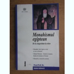 Vasile Raduca - Monahismul egiptean