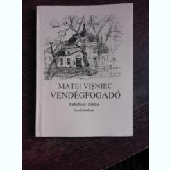 VENDÉGFOGADÓ - METEI VISNIEC  (CARTE IN LIMBA MAGHIARA, POEZIE)
