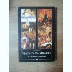 VIATA DUPA MOARTE IN CREDINTELE OMENIRII DE J. T. ADDISON