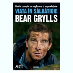 Viata in salbaticie - Bear Grylls
