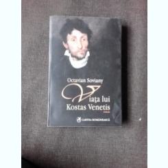 VIATA LUI KOSTAS VENETIS - OCTAVIAN SOVIANY