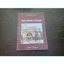 VIATA TEATRALA LA FOCSANI - ALEXANDRU DESLIU