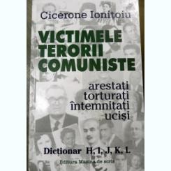 VICTIMELE TERORII COMUNISTE - CICERONE IONITOIU DICTIONAR H,I,J,K,L  (ARTESTATI, TORTURATI, INTEMNITATI, UCISI)