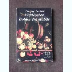 VINDECAREA BOLILOR INCURABILE - FLORIAN CACIULA