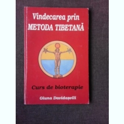 VINDECAREA PRIN METODA TIBETANA, CURS DE BIOTERAPIE - GIUANA DAVIDASVILI