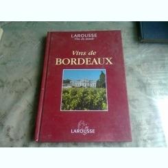 VINS DE BORDEAUX, LAROUSSE  (VINURILE DE BORDEAUX, TEXT IN LIMBA FRANCEZA)