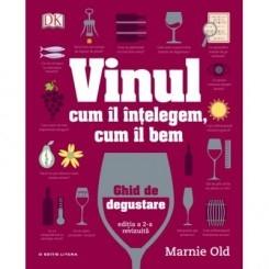 Vinul cum il intelegem, cum il bem-Ghid de degustare, Marnie Old