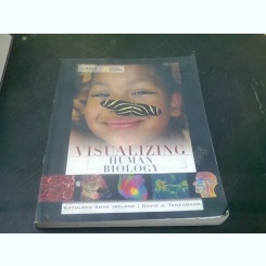 VISUALIZING HUMAN BIOLOGY - KATHLEEN ANNE IRELAND   (CARTE IN LIMBA ENGLEZA)