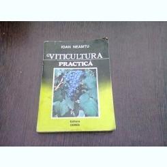 VITICULTURA PRACTICA - ION NEAMTU