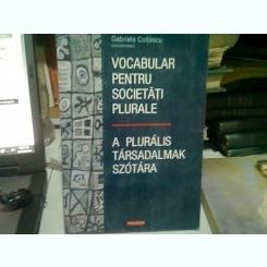 VOCABULAR PENTRU SOCIETATI PLURALE -GABRIELA COLTESCU ,EDITURA POLIROM 2005