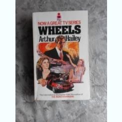 WHEELS - ARTHUR HAILEY  (CARTE IN LIMBA ENGLEZA)
