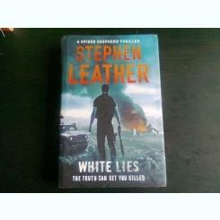 WHITE LIES, The 11th Spider Shepherd Thriller - STEPHEN LEATHER
