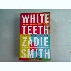 WHITE TEETH - ZADIE SMITH   (CARTE IN LIMBA ENGLEZA)