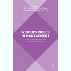 WOMEN'S VOICES IN MANAGEMENT. Identifying Innovative and Responsible Solutions- HELENA DESIVILYA SYNA   (CARTE IN LIMBA ENGLEZA)