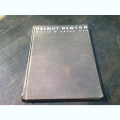 WORLD WITHOUT MEN - HELMUT NEWTON  (CARTE FOTOGRAFIE, TEXT IN LIMBA ENGLEZA)