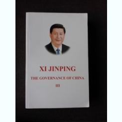 XI JINPING, THE GOVERNANCE OF CHINA  VOL. III  (CARTE IN LIMBA ENGLEZA)
