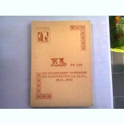 XL DE ANI DE INVATAMANT SUPERIOR DE CONSTRUCTII LA IASI 1941-1981