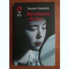 Yasunari Kawabata - Dansatoarea din Izu