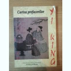 Yi King cartea prefacerilor - traducere de Walter Fotescu