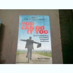 YOU CAN DO IT TOO - RACHEL BRIDGE  (CARTE IN LIMBA ENGLEZA)