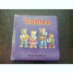 ZAHLEN - PRUE THEOBALDS  (CARTE PENTRU COPII, ILUSTRATA, TEXT IN LIMBA GERMANA)