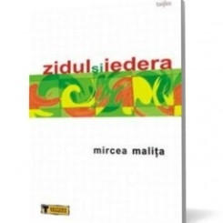 ZIDUL SI IEDERA - MIRCEA MALITA