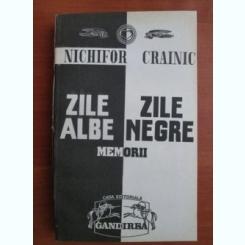 ZILE ALBE, ZILE NEGRE, MEMORII - NICHIFOR CRAINIC