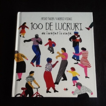100 de lucruri de invatat intr-o viata - Heike Faller, Valerio Vidali