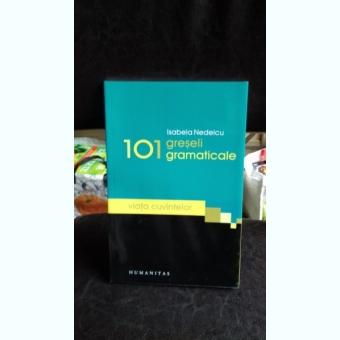 101 GRESELI GRAMATICALE, DE ISABELA NEDELCU